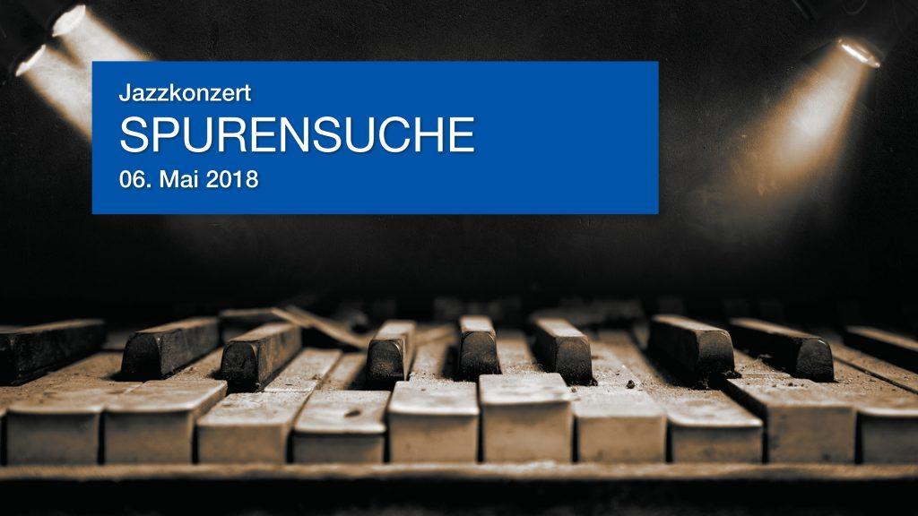 Jazzkonzert SPURENSUCHE, 06. Mai 2018