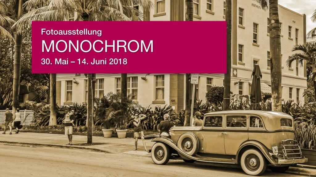 Fotoausstellung MONOCHROM, 30. Mai – 14. Juni 2018