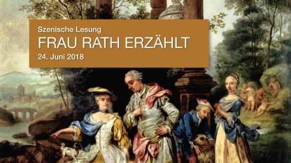 "Szenischen Lesung ""FRAU RATH ERZÄHLT"", 24. Juni 2018"
