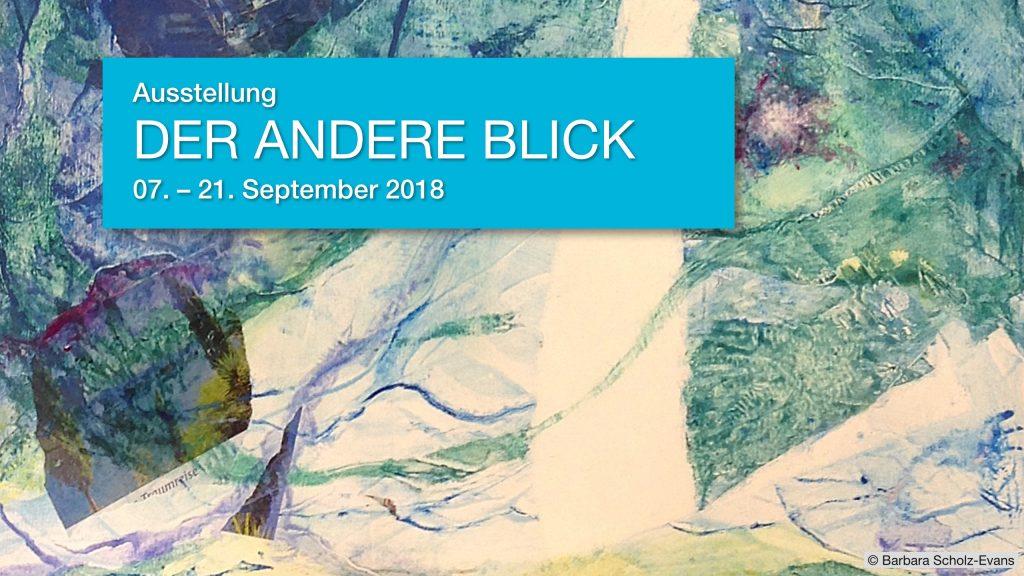 """Ausstellung Malerei """"DER ANDERE BLICK"""", 07. – 21. September 2018"""