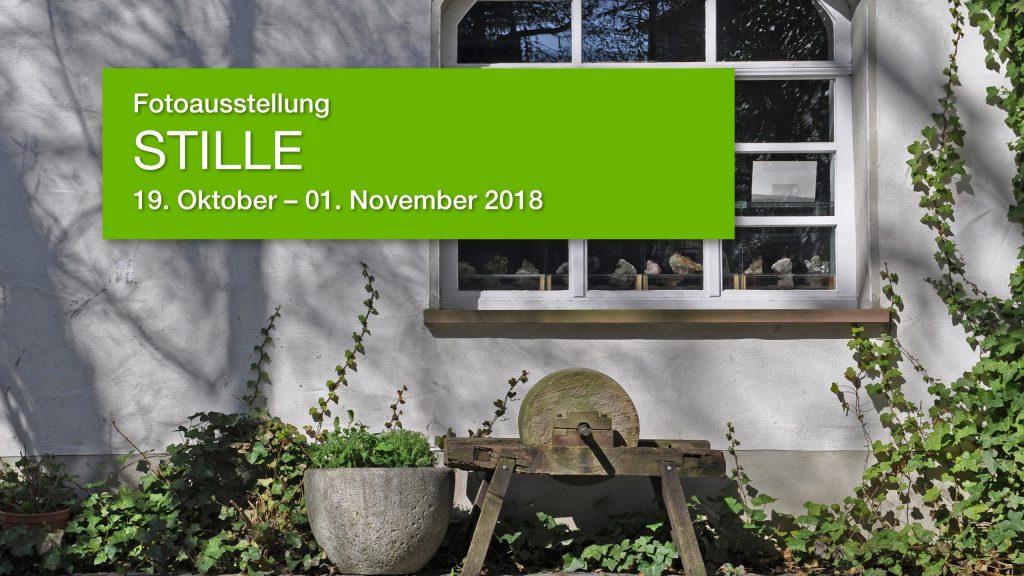 Fotoausstellung STILLE, 19. Oktober – 01. November 2018